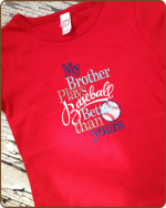 Red My Brother Plays Better Baseball - Tshirt